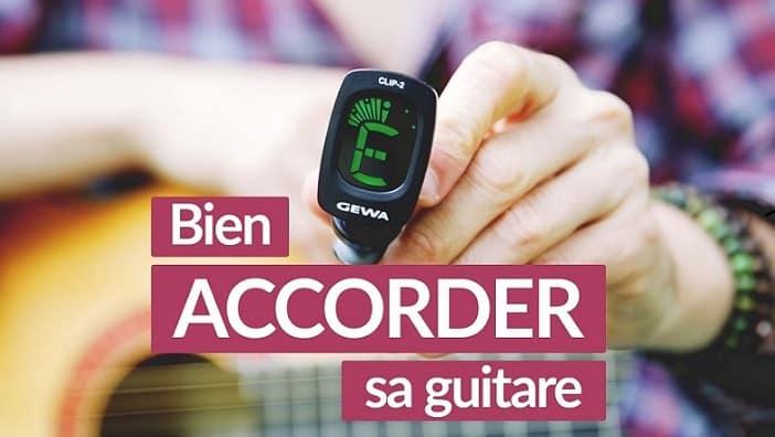 Accorder sa guitare facilement avec un accordeur - Bien faire sonner sa guitare